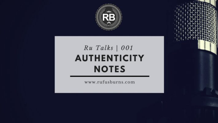 Ru Talks 001 - Authenticity Notes