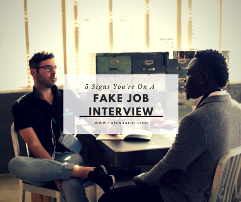 5 Signs You're On A Fake Job Interview - Rufus Burns