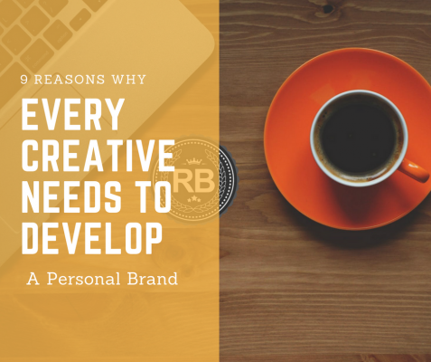 9 Reasons Why Every Creative Needs to Develop a Personal Brand