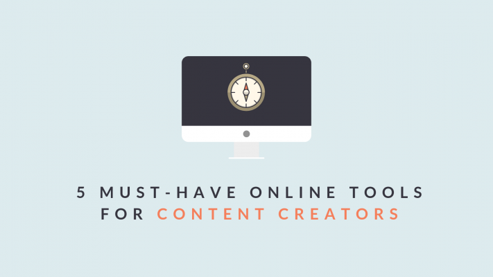 5 MUST-HAVE ONLINE TOOLS FOR CONTENT CREATORS